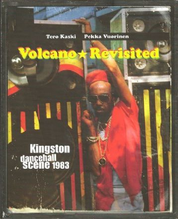 Volcano Revisited - Kingston Dancehall Scene 1983 - Book